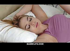 BADMilfs - Step-MOM Jacks Lacking increased by Copulates Step-Son